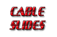 Cable Slides