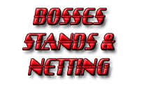 Bosses, Stands & Netting