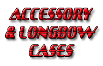 Accessory & Longbow Cases